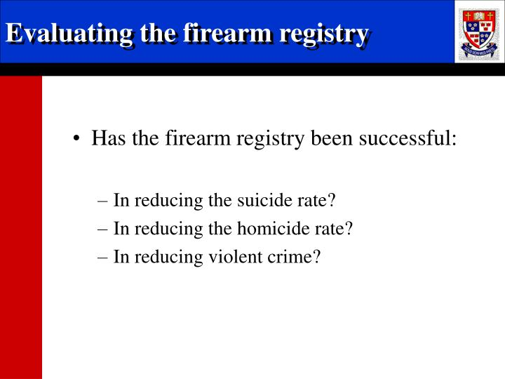 Evaluating the firearm registry