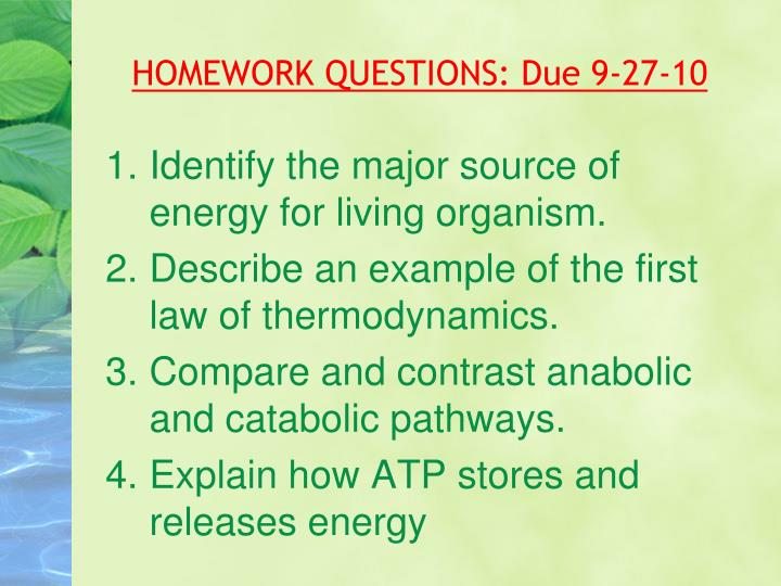 HOMEWORK QUESTIONS: Due 9-27-10