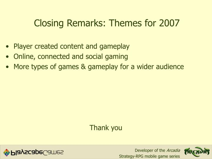 Closing Remarks: Themes for 2007