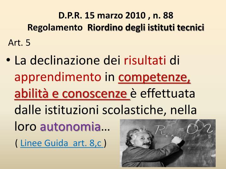 D.P.R. 15 marzo 2010 , n. 88