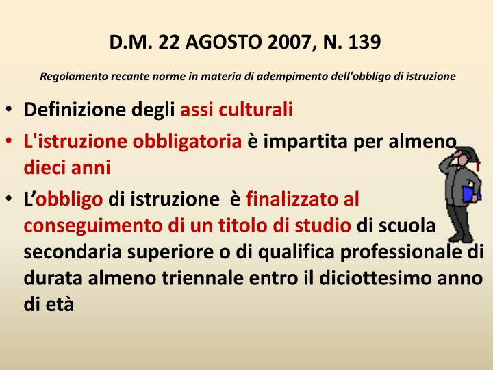 D.M. 22 AGOSTO 2007, N. 139