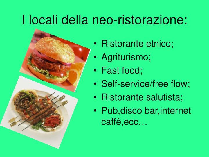 I locali della neo-ristorazione: