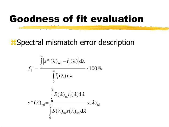 Goodness of fit evaluation