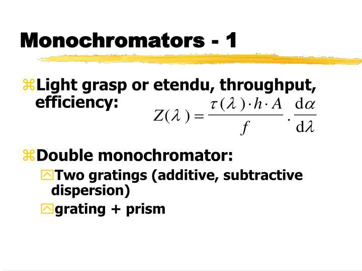 Monochromators - 1