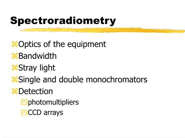 Spectroradiometry