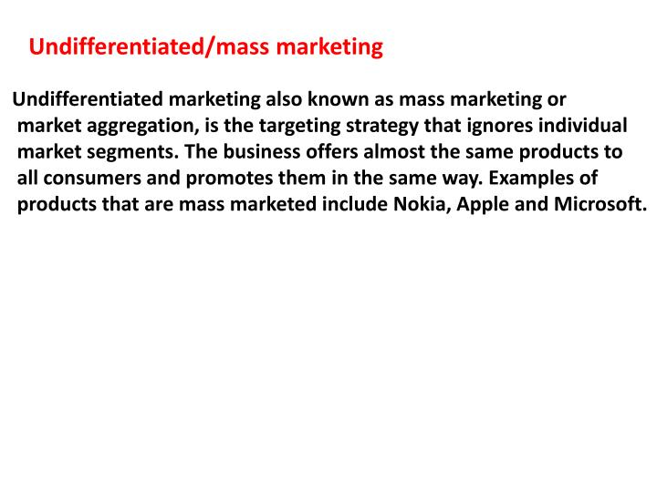 undifferentiated mass marketing examples