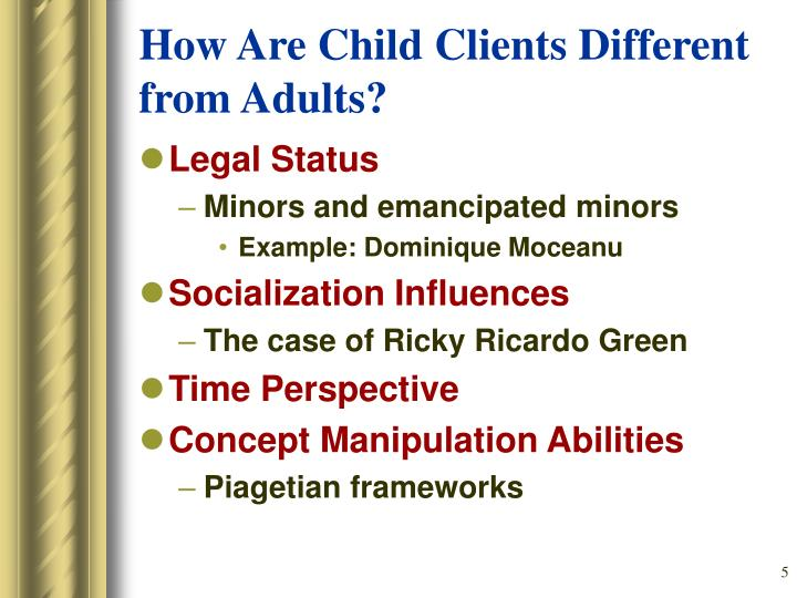 How Are Child Clients Different from Adults?