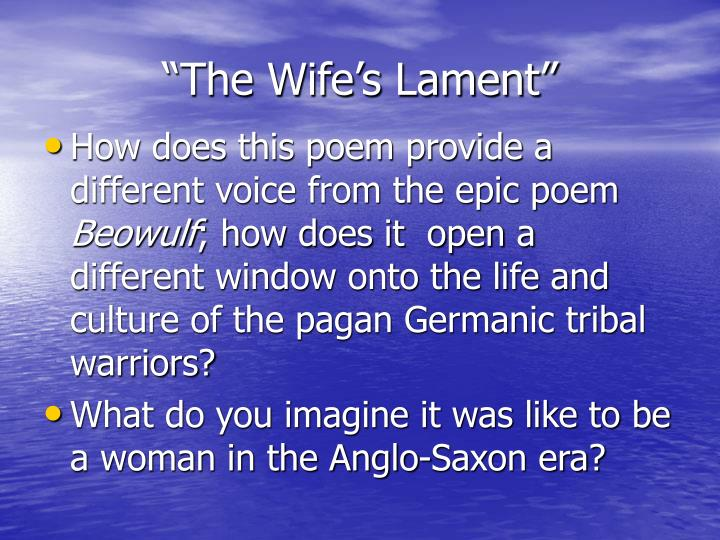 the seaferer and the wife s lament The seafarer, the wanderer, and the wife's lament study guide by lizgirl299 includes 43 questions covering vocabulary, terms and more quizlet flashcards, activities and games help you improve your grades.