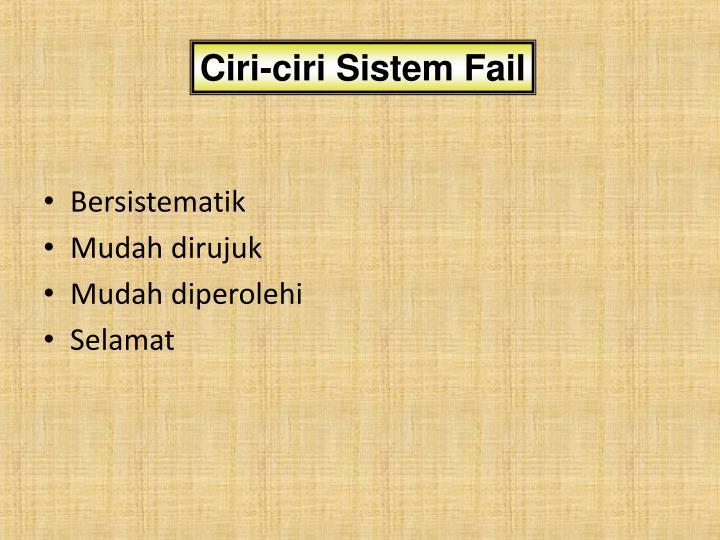 Ciri-ciri Sistem Fail