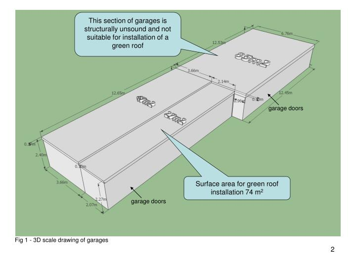 This section of garages is structurally unsound and not suitable for installation of a green roof