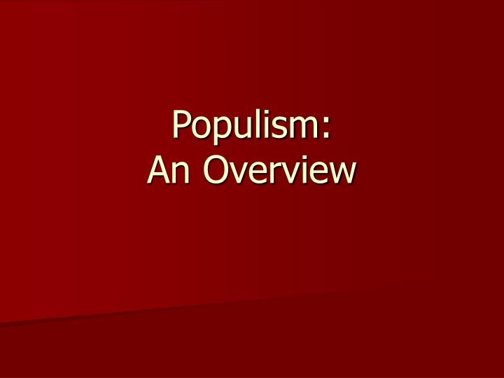 populism an overview n.