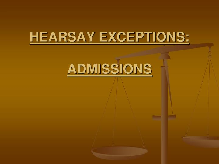 hearsay exceptions admissions n.