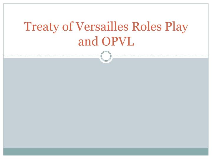 Treaty of versailles roles play and opvl