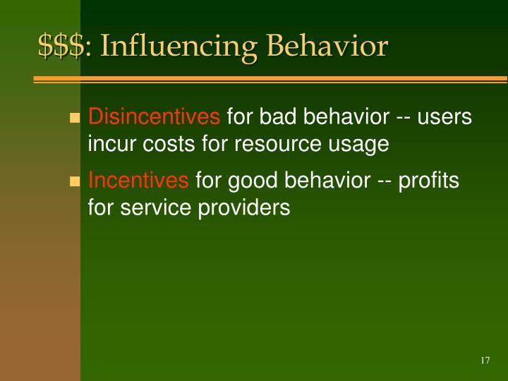 $$$: Influencing Behavior
