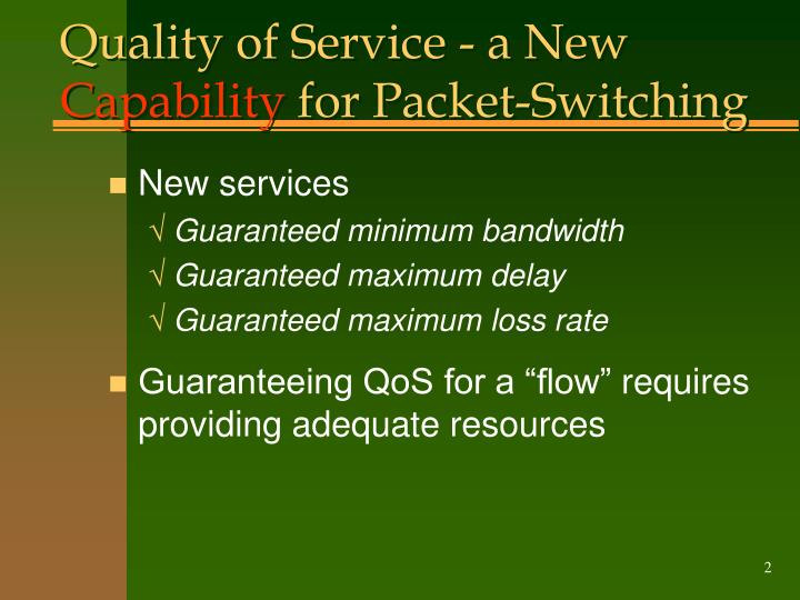Quality of service a new capability for packet switching