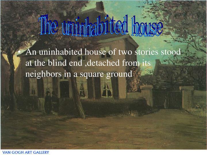 The uninhabited house