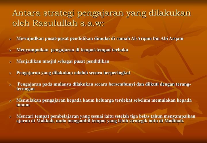 Antara strategi pengajaran yang dilakukan oleh rasulullah s a w