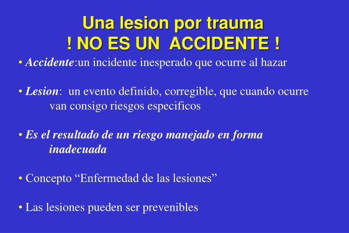 Una lesion por trauma
