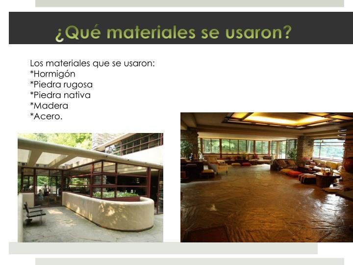 Los materiales que se usaron: