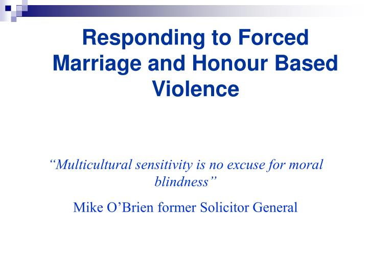 Responding to forced marriage and honour based violence