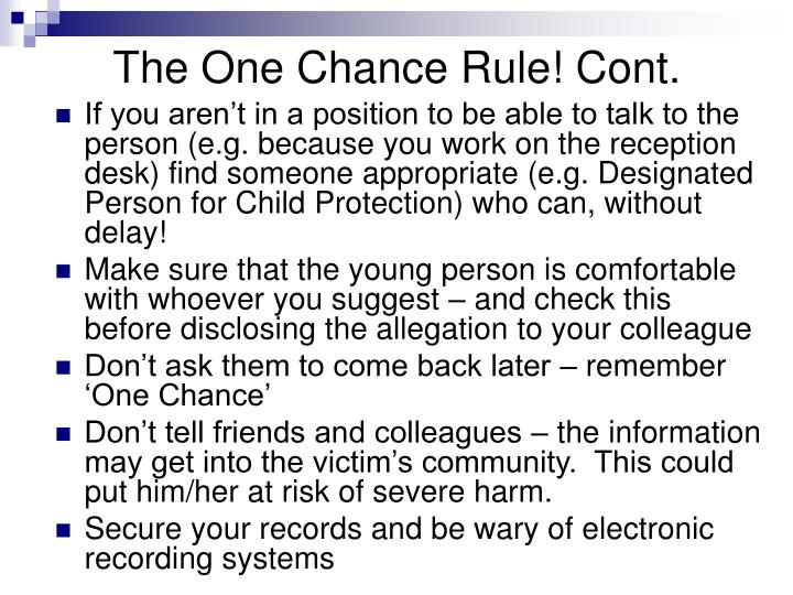 The One Chance Rule! Cont.