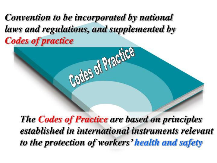 Convention to be incorporated by national laws and regulations, and supplemented by