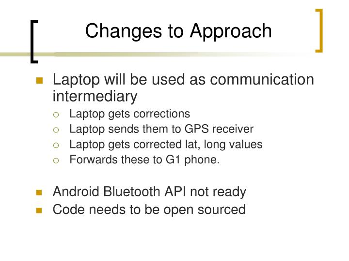 Changes to Approach