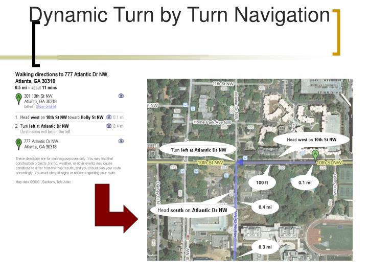 Dynamic Turn by Turn Navigation