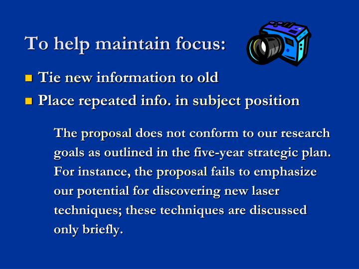To help maintain focus: