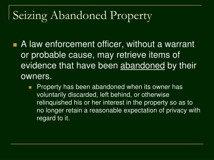 Seizing Abandoned Property