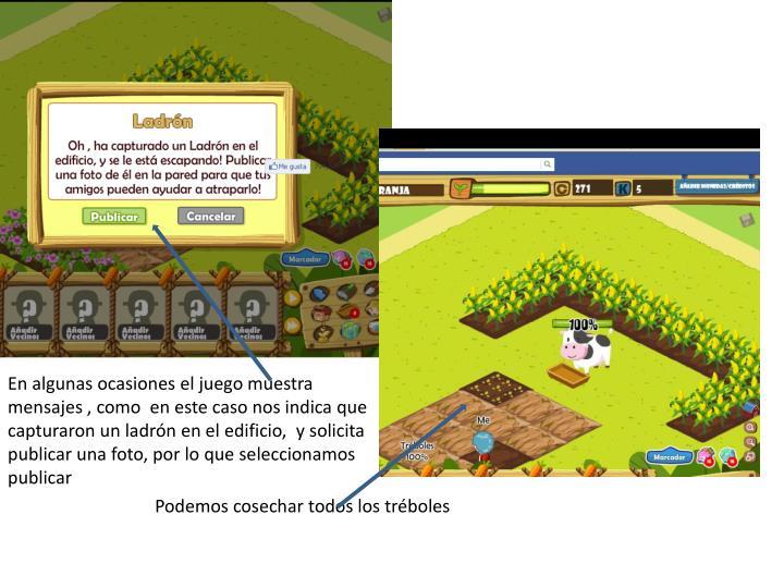 En algunas ocasiones el juego muestra mensajes , como  en este caso nos indica que capturaron un ladrón en el edificio,  y solicita publicar una foto, por lo que seleccionamos publicar