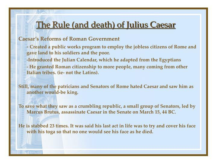 The Rule (and death) of Julius Caesar