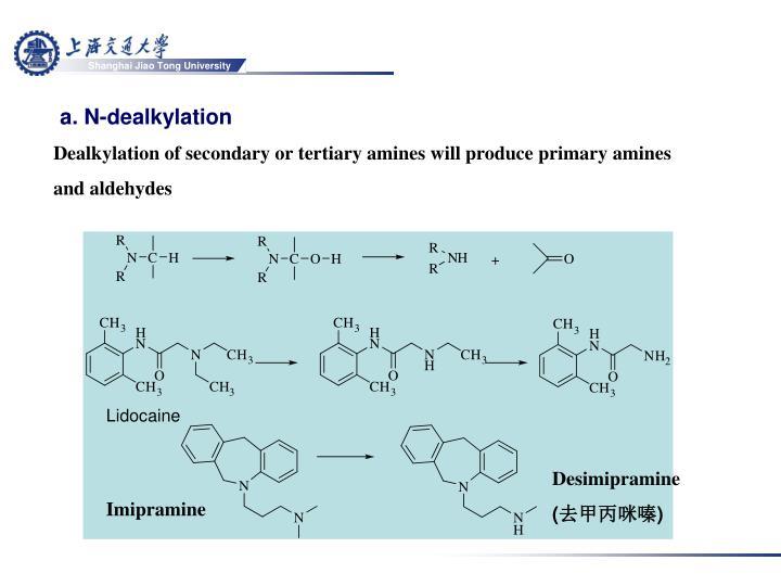 a. N-dealkylation