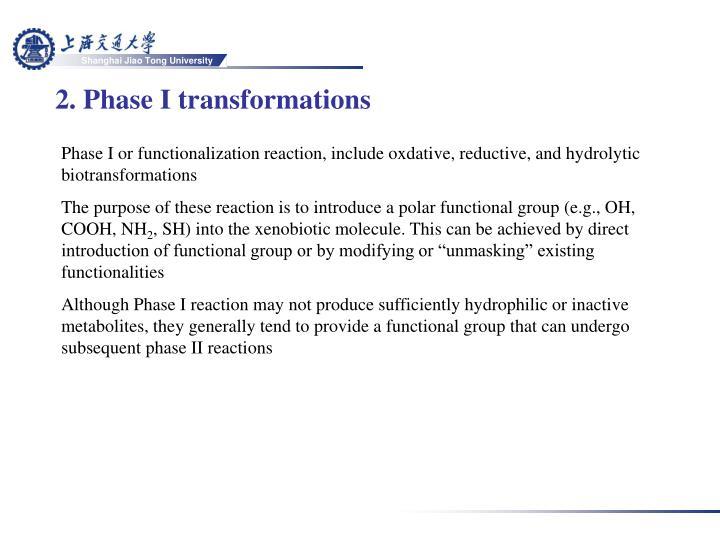 2. Phase I transformations
