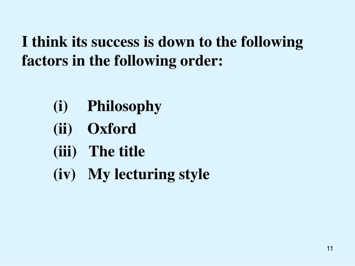 I think its success is down to the following factors in the following order:
