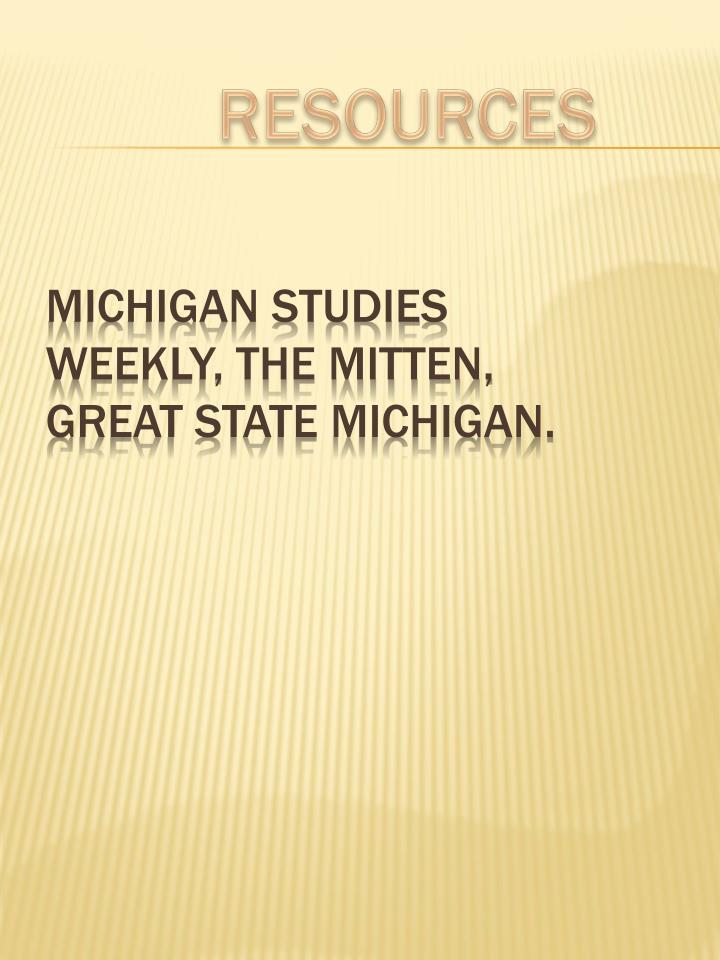 Michigan studies weekly, the mitten, great state