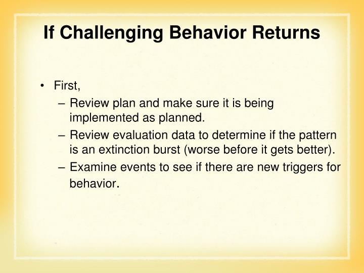 If Challenging Behavior Returns