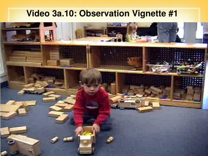 Video 3a.10: Observation Vignette #1