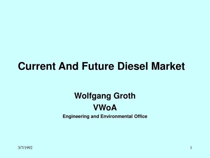 current and future diesel market n.