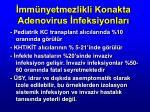 mm nyetmezlikli konakta adenovirus nfeksiyonlar2