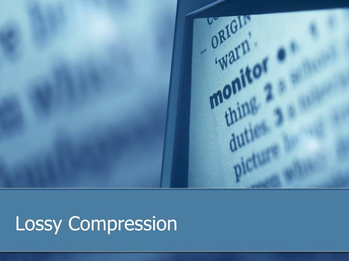 Lossy compression