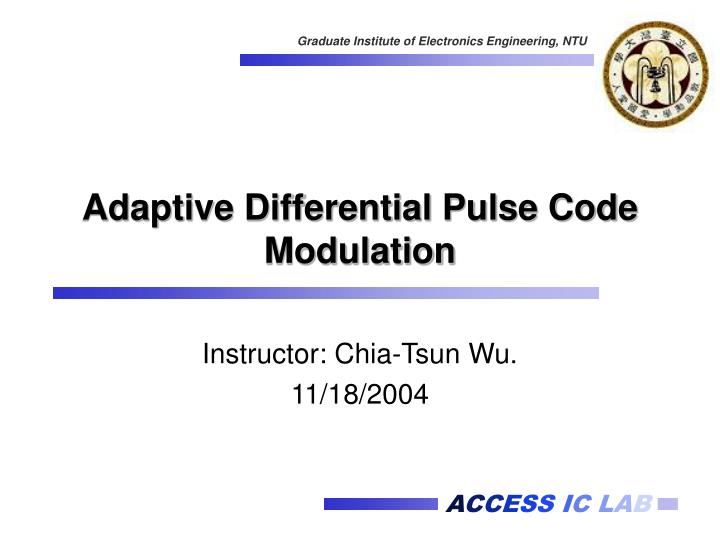 PPT - Adaptive Differential Pulse Code Modulation PowerPoint