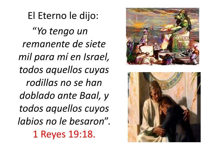 El Eterno le dijo: