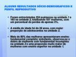 alguns resultados s cio demograficos e perfil reprodutivo