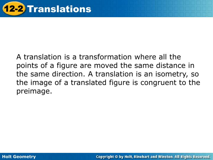 A translation is a transformation where all the points of a figure are moved the same distance in th...