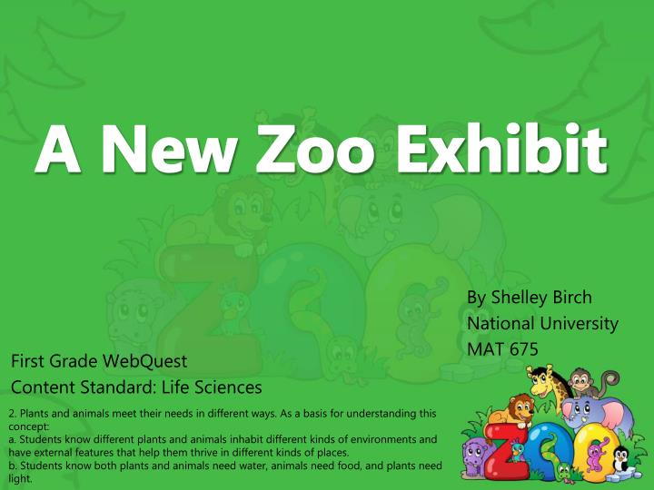 a new zoo exhibit n.