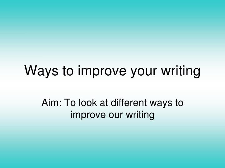 ways to improve your writing n.
