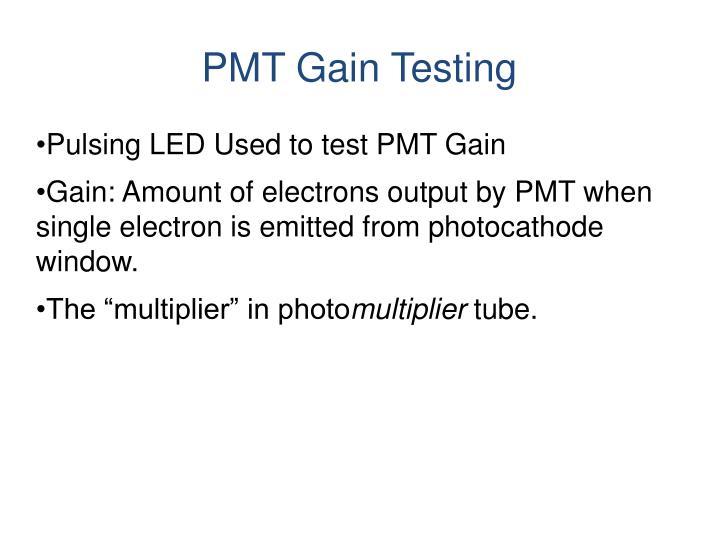 PMT Gain Testing