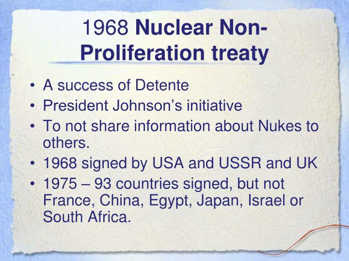 nuclear non proliferation treaty Nuclear non-proliferation treaty the nuclear non-proliferation treaty (npt), which contains the only binding commitment to nuclear disarmament in a multilateral treaty, became international law in 1970at the time, there were five nuclear weapon states: china, france, the united kingdom, the united states, and the ussr.