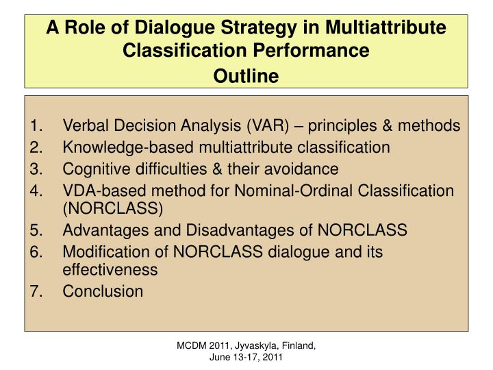 A Role of Dialogue Strategy in Multiattribute Classification Performance